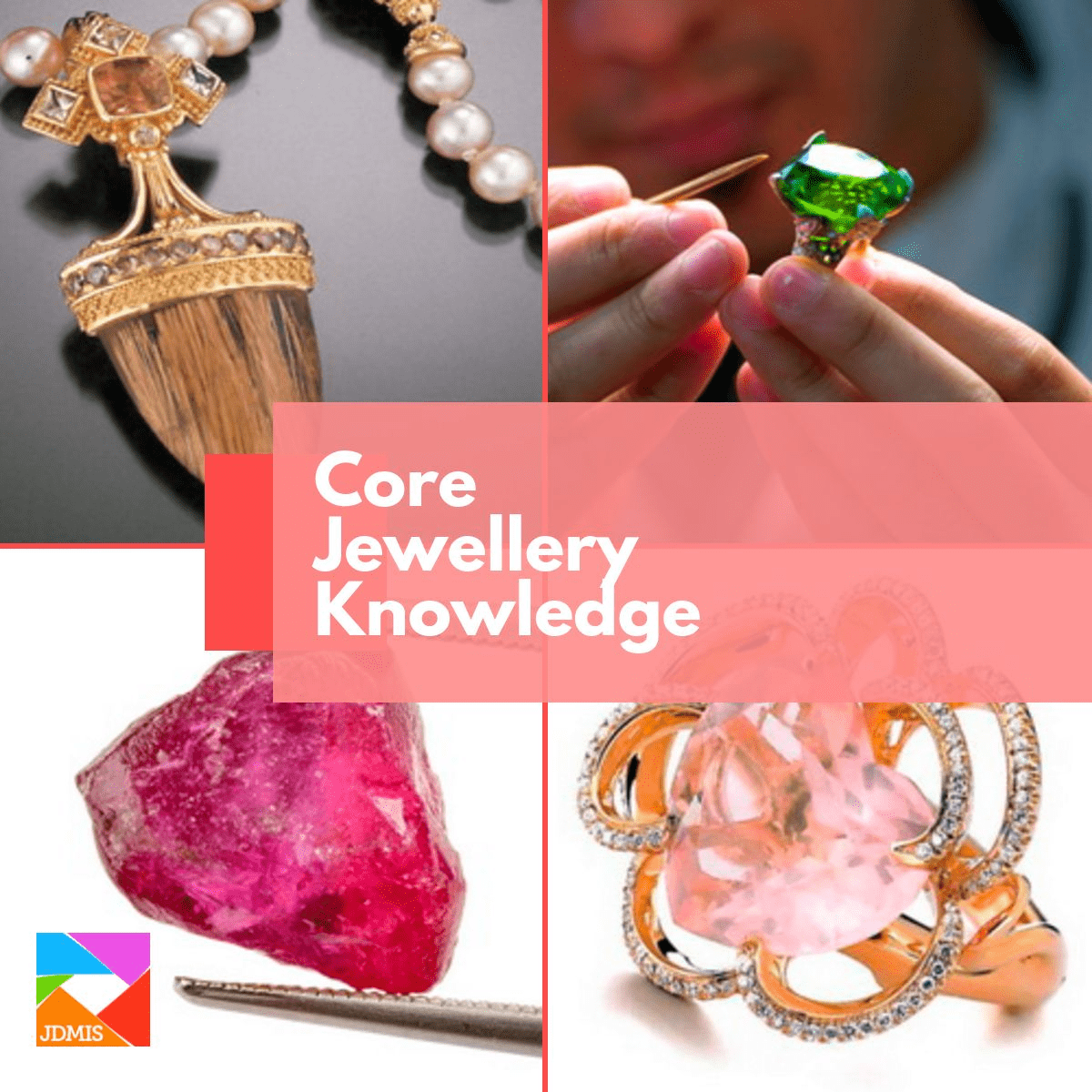 Explore the fabulous world of jewellery gathering the knowledge that the industry requires.